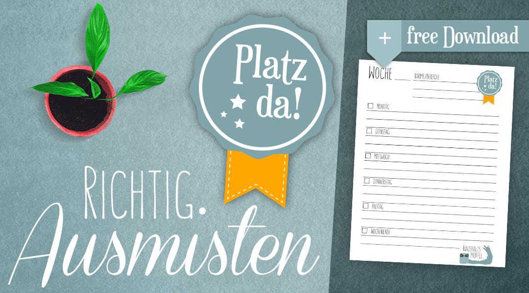 """Richtig Ausmisten – """"Platz-Da"""" mit Download"""